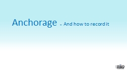 Anchorage  –   And how to record it