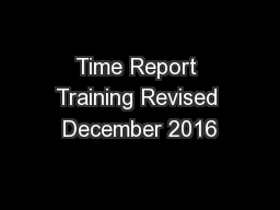 Time Report Training Revised December 2016