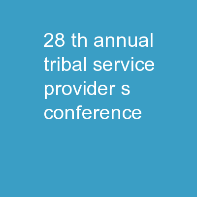 28 th  Annual Tribal Service Provider's Conference