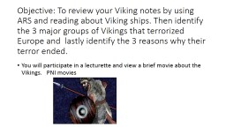 Objective: To  review your Viking notes by using ARS and reading about Viking ships.