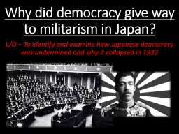 Why did democracy give way to militarism in Japan?