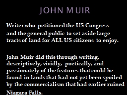 John Muir  Writer who petitioned the US Congress