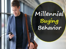 Millennial  Buying  Behavior