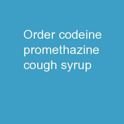 Order Codeine Promethazine Cough Syrup