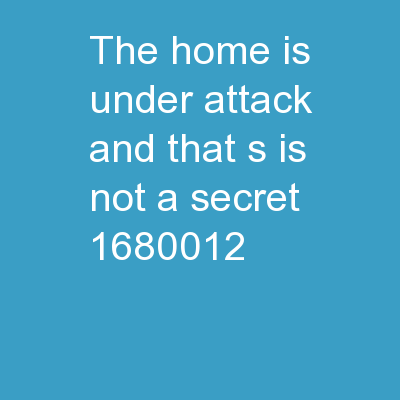 The home is under attack and that�s is not a secret!