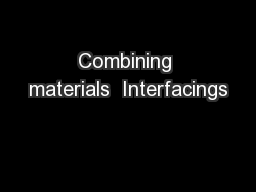 Combining materials  Interfacings