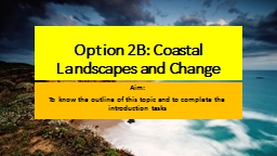 Option 2B: Coastal Landscapes and Change