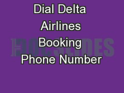 Dial Delta Airlines Booking Phone Number