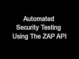 Automated Security Testing Using The ZAP API