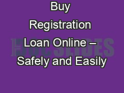 Buy Registration Loan Online � Safely and Easily