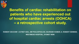 Benefits of cardiac rehabilitation on patients who have experienced out of hospital cardiac arrests