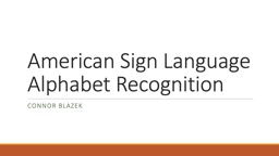 American Sign Language Alphabet Recognition