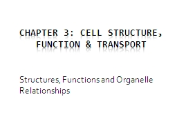 Chapter 3:  Cell  Structure, Function & Transport