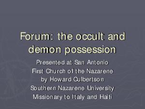 Forum the occult and demon possession Presented at San