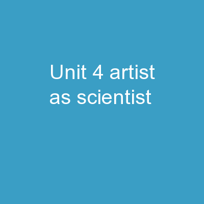 Unit 4 Artist as Scientist
