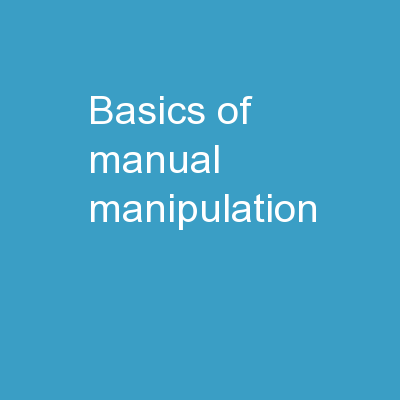 Basics of Manual  Manipulation