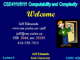 Welcome CSE4111/5111 Computability and Complexity