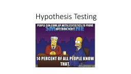 Hypothesis Testing Statistics = Use random samples to make confident statements about entire popula