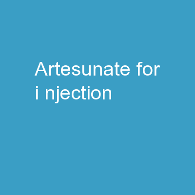 Artesunate  for  I njection PowerPoint PPT Presentation