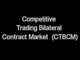 Competitive Trading Bilateral Contract Market  (CTBCM)