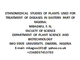 ETHNOMEDICAL  STUDIES OF PLANTS USED FOR TREATMENT OF DISEASES IN EASTERN PART OF NIGERIA.