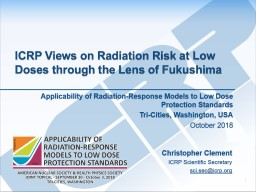 ICRP Views on Radiation Risk at Low Doses through the Lens of Fukushima