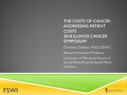 the costs of cancer:  addressing patient costs PowerPoint PPT Presentation