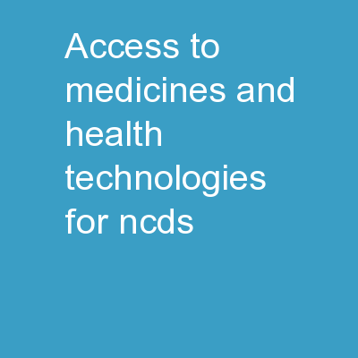 Access to medicines  and health technologies for NCDs