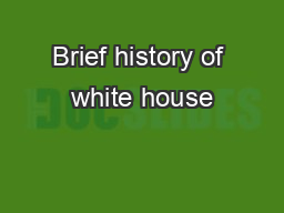 Brief history of white house