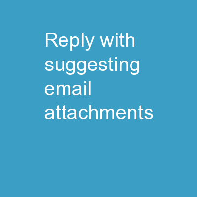Reply With: Suggesting Email Attachments