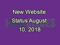 New Website Status August 10, 2018