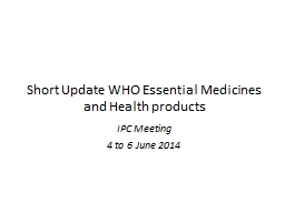 Short Update WHO Essential Medicines and Health products