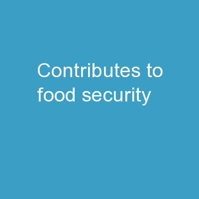 Contributes to: Food security