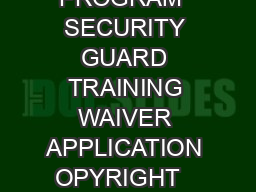 New York State Division of Criminal Justice Services SECURITY GUARD PROGRAM  SECURITY GUARD TRAINING WAIVER APPLICATION OPYRIGHT   EW ORK TATE IVISION OF RIMINAL USTICE ERVICES M AY  THIS FORM IS USED