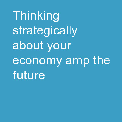 Thinking Strategically about Your Economy & the Future