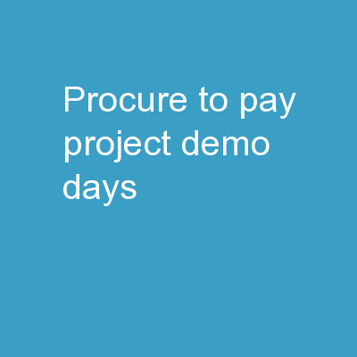 Procure to Pay Project Demo Days