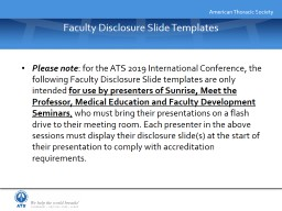 Please note : for the ATS 2019 International Conference, the following Faculty Disclosure Slide tem