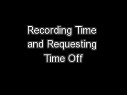 Recording Time and Requesting Time Off