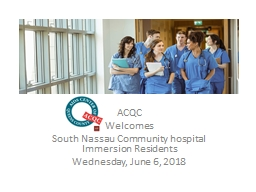 ACQC  Welcomes  South Nassau Community hospital Immersion Residents