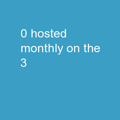 0 Hosted Monthly on the 3