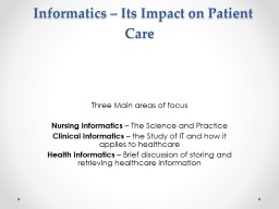 Informatics � Its Impact on Patient Care