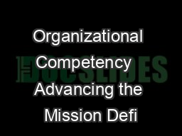 Organizational Competency   Advancing the Mission Defi PowerPoint PPT Presentation