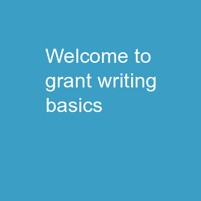 Welcome to Grant Writing Basics PowerPoint PPT Presentation
