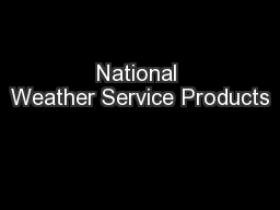 National Weather Service Products