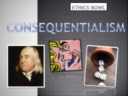 CONSEQUENTIALism ETHICS BOWL