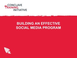 BUILDING AN EFFECTIVE SOCIAL MEDIA PROGRAM