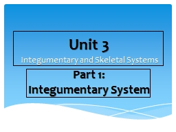Unit 3 Integumentary and Skeletal Systems