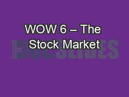WOW 6 – The Stock Market