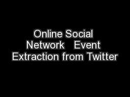 Online Social Network   Event Extraction from Twitter