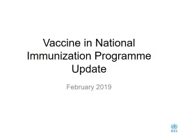 Vaccine in National Immunization Programme Update